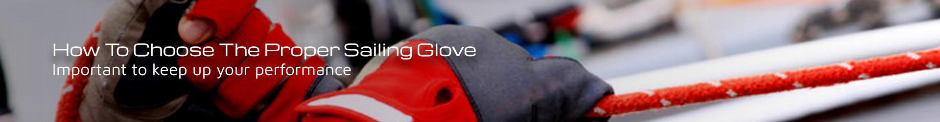 How To Choose The Proper Sailing Glove