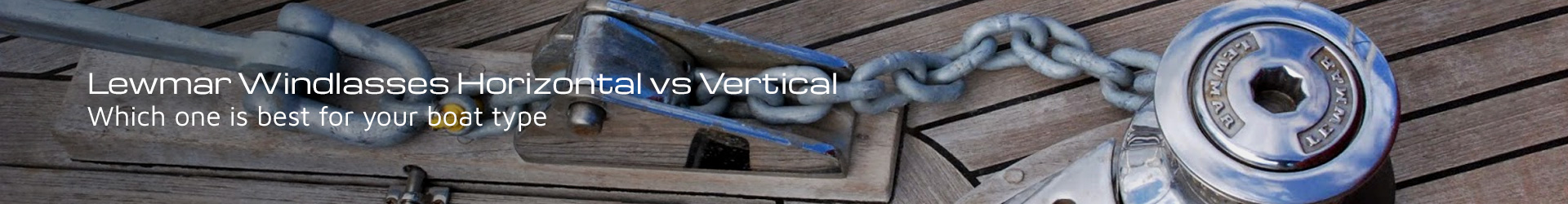Lewmar Windlasses Horizontal vs Vertical