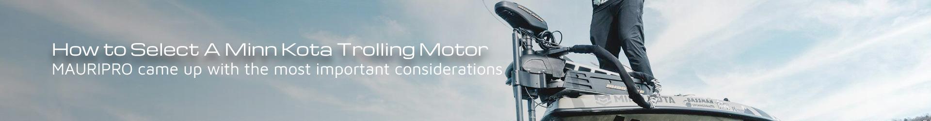 How to Select a Minn Kota Trolling Motor